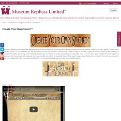 Create Your Own Sword - Museum Replicas
