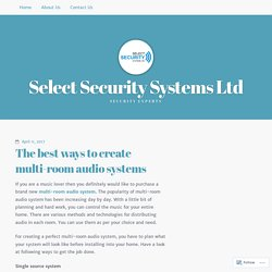 The best ways to create multi-room audio systems