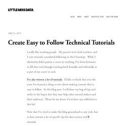 Create Easy to Follow Technical Tutorials