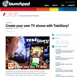 Create your own TV shows with TeleStory!