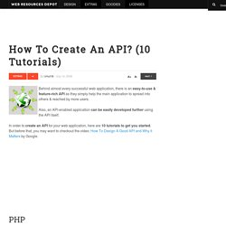 How To Create An API? (10 Tutorials)