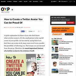 How to Create a Twitter Avatar You Can be Proud Of | Onextrapixel - Web Design & Development Magazine