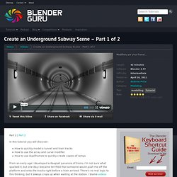 Create an Underground Subway Scene in Blender - Part 1 of 2