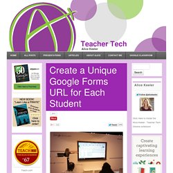 Create a Unique Google Forms URL for Each Student