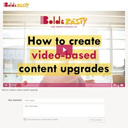 How to create a video content upgrade - Bold & Zesty