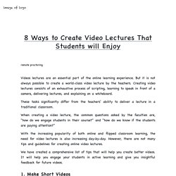 8 Ways to Create Video Lectures That Students will Enjoy