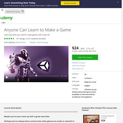 Anyone Can Learn to Make a Game by Richard Hart