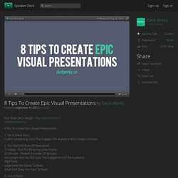 8 Tips To Create Epic Visual Presentations