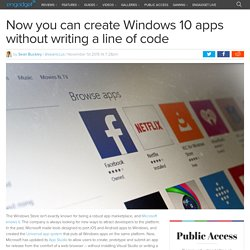 Now you can create Windows 10 apps without writing a line of code