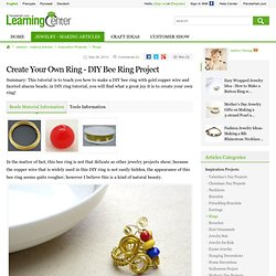 Create Your Own Ring - DIY Bee Ring Project