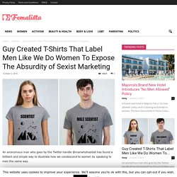 Guy Created T-Shirts That Label Men Like We Do Women To Expose The Absurdity of Sexist Marketing