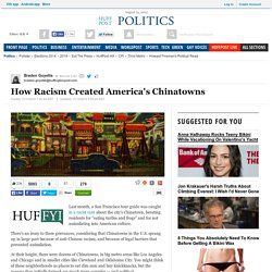 How Racism Created America's Chinatowns