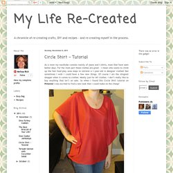 My Life Re-Created: Circle Shirt ~ Tutorial