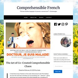 The Art of Co-Created Comprehensible Chaos – Comprehensible French
