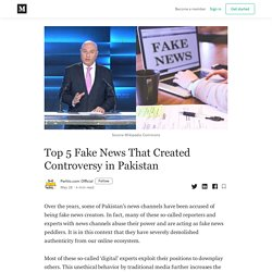 Top 5 Fake News That Created Controversy in Pakistan