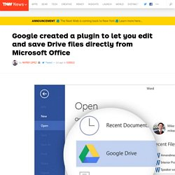 Google created a plugin to let you edit and save Drive files directly from Microsoft Office