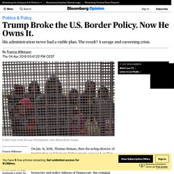 Trump Created Immigration and Border Chaos