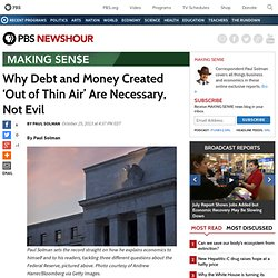 Why Debt and Money Created 'Out of Thin Air' Are Necessary, Not Evil