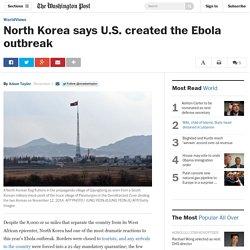 North Korea says U.S. created the Ebola outbreak