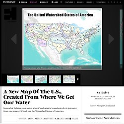 A New Map Of The U.S., Created From Where We Get Our Water