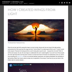 How I Created Wings From Light — Robert Cornelius