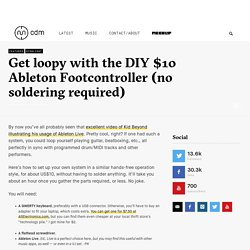 Get loopy with the DIY $10 Ableton Footcontroller (no soldering required)