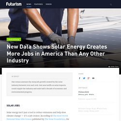 New Data Shows Solar Energy Creates More Jobs in America Than Any Other Industry