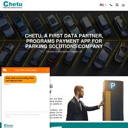 Chetu Creates a First Data Application for Parking Platform