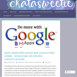 Doing More with Google Apps: Google Form Submit -> Sends Email and Creates Google Calendar – chatasweetie