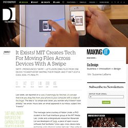 It Exists! MIT Creates Tech For Moving Files Across Devices With A Swipe