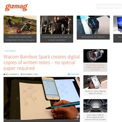 Wacom Bamboo Spark creates digital copies of written notes – no special paper required