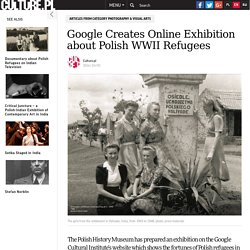 Google Creates Online Exhibition about Polish WWII Refugees