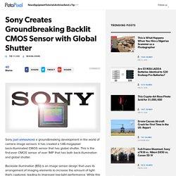 Sony Creates Groundbreaking Backlit CMOS Sensor with Global Shutter