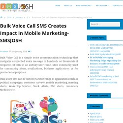 Bulk Voice Call SMS Creates Impact In Mobile Marketing-SMSJOSH