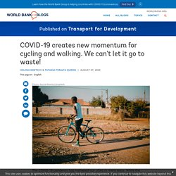 COVID-19 creates new momentum for cycling and walking. We can't let it go to waste!
