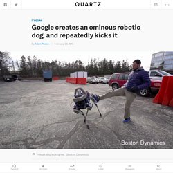 Google creates an ominous robotic dog, and repeatedly kicks it