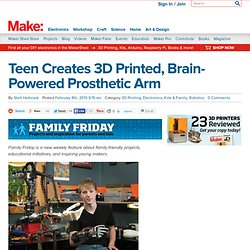Teen Creates 3D Printed, Brain-Powered Prosthetic Arm