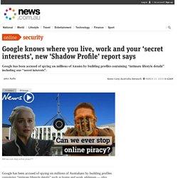 How Google knows your 'secret interests'