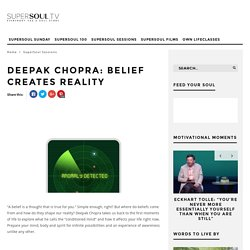 Deepak Chopra: Belief Creates Reality - SuperSoul.tv