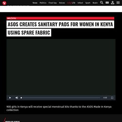 ASOS creates sanitary pads for women in Kenya using spare fabric
