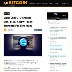 Enjin Coin CTO Creates ERC-1155, a New Token Standard for Ethereum
