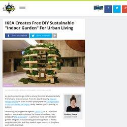 "IKEA Creates Free DIY Sustainable ""Indoor Garden"" For Urban Living"