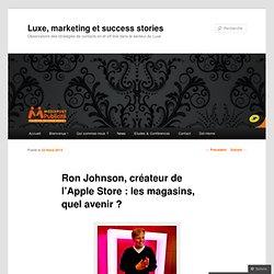 Ron Johnson, créateur de l'Apple Store : les magasins, quel avenir ?