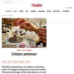 Créateur parfumeur – La fiche métier de l'Etudiant - L'Etudiant