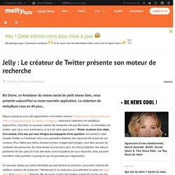 Jelly : Le créateur de Twitter présente son moteur de recherche