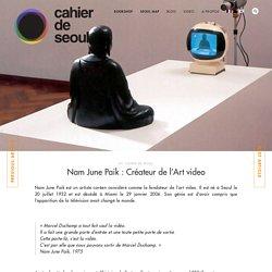 Nam June Paik - Créateur de l'Art video - Cahier de Seoul