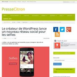 Le créateur de WordPress lance une application appelée « Selfies »