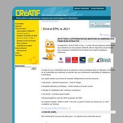 CRéATIF - Droit et EPN, le JEU !