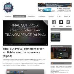 Final Cut Pro X : comment créer un fichier avec transparence (alpha)