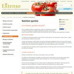 EXTENSO 11/02/07 Nutrition sportive - La créatine, poudre miracle?
